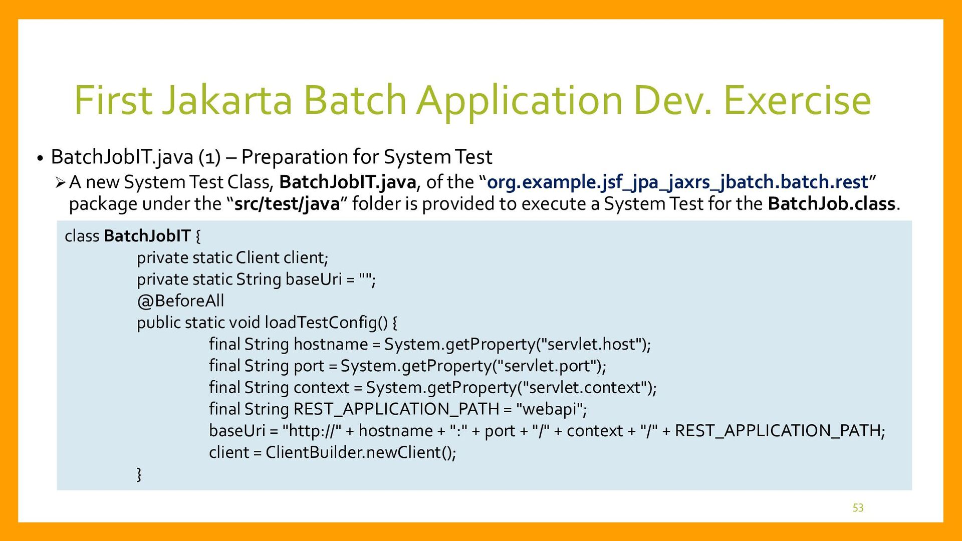 • BatchJobIT.java (2) – Execution of the System...