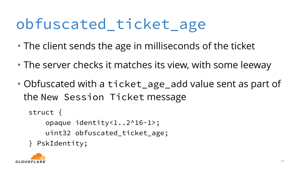obfuscated_ticket_age • The client sends the ag...