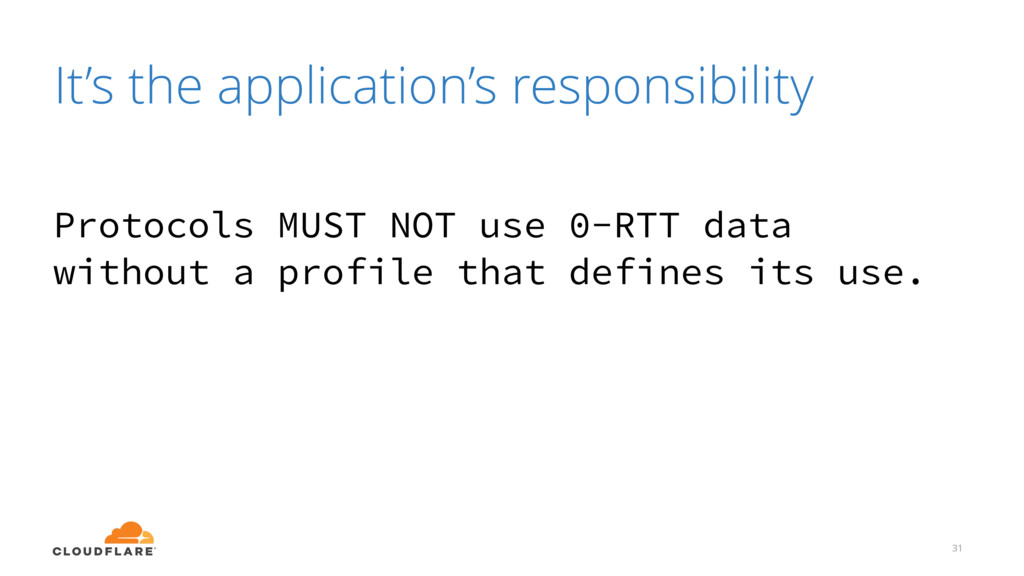 It's the application's responsibility 31 Protoc...