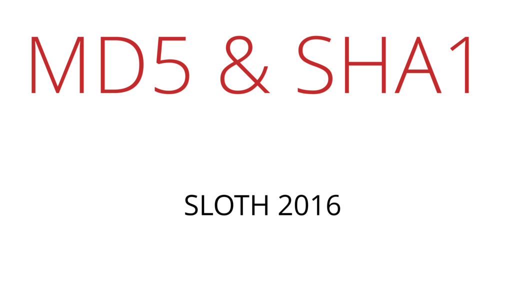 MD5 & SHA1 SLOTH 2016