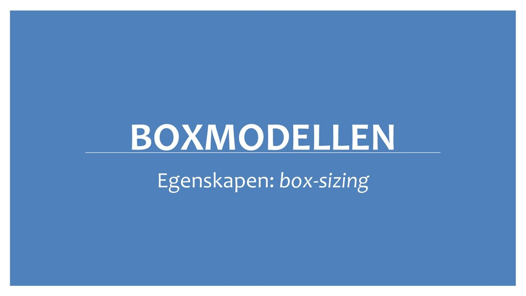 BOXMODELLEN Egenskapen: box-sizing