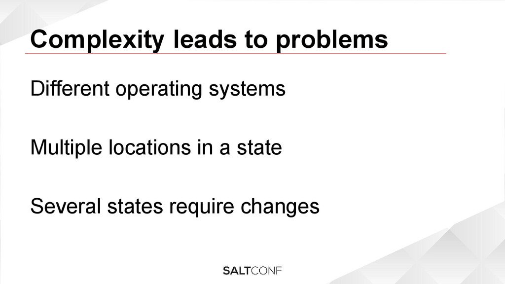 Complexity leads to problems Different operatin...
