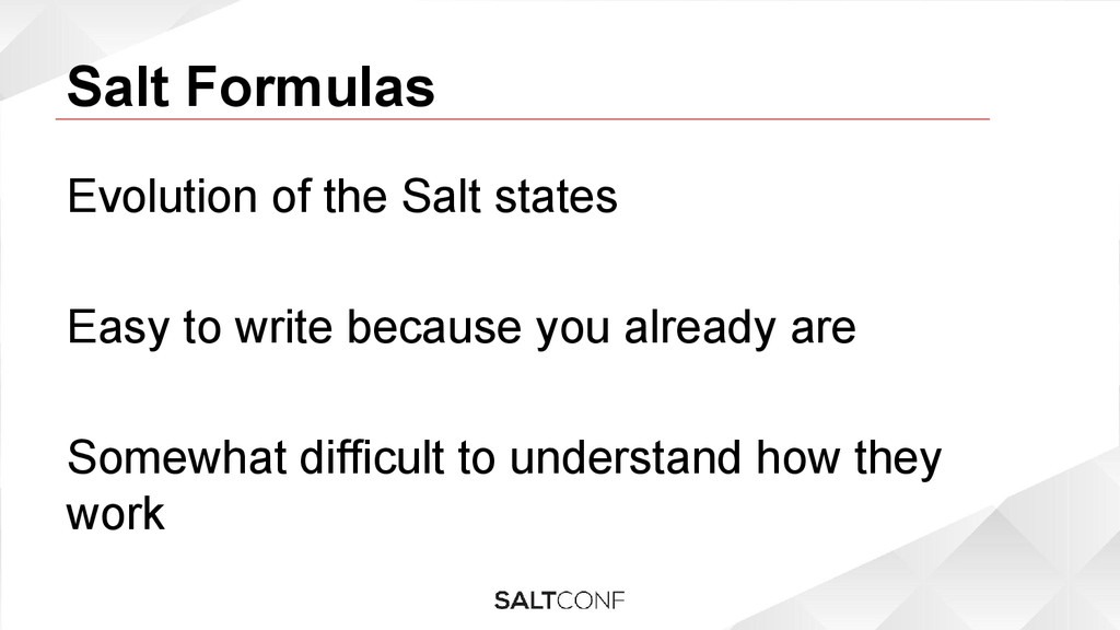 Salt Formulas Evolution of the Salt states Easy...