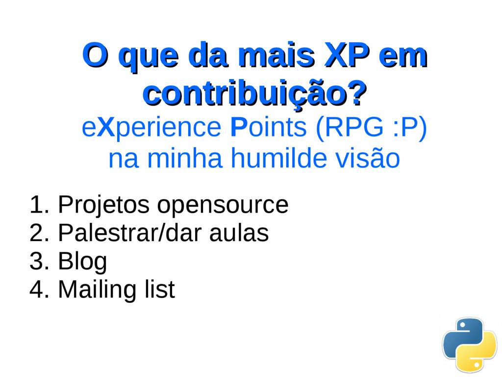 O que da mais XP em O que da mais XP em contrib...