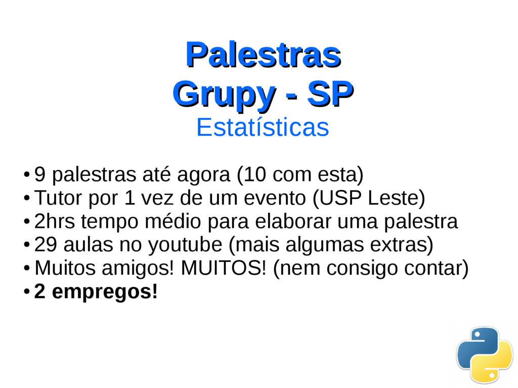 Palestras Palestras Grupy - SP Grupy - SP Estat...
