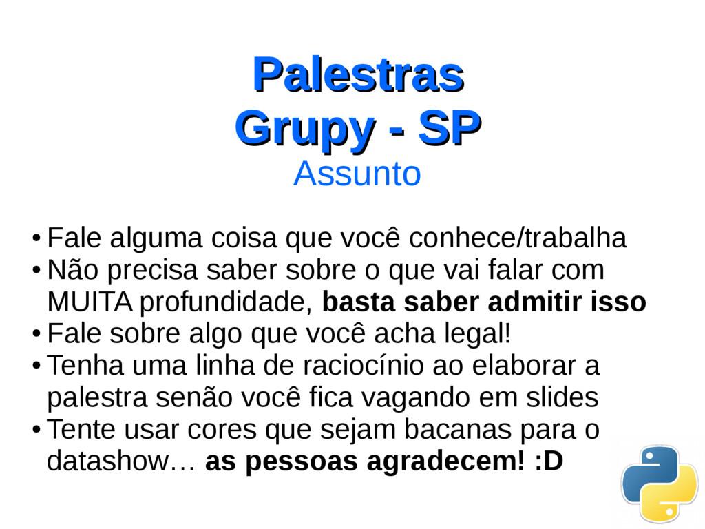 Palestras Palestras Grupy - SP Grupy - SP Assun...