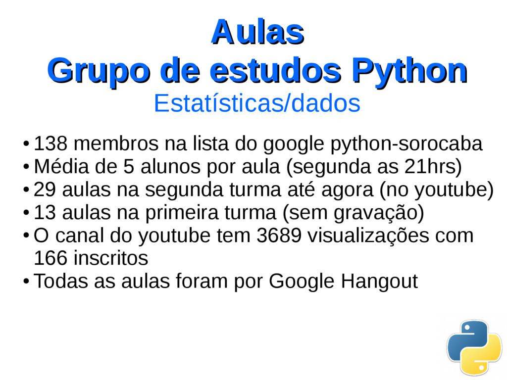 Aulas Aulas Grupo de estudos Python Grupo de es...