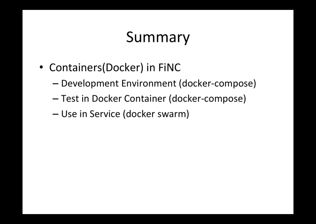Summary • Containers(Docker) in FiNC –Develop...