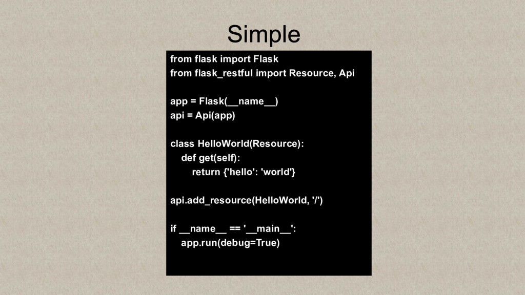 Simple from flask import Flask from flask_restf...