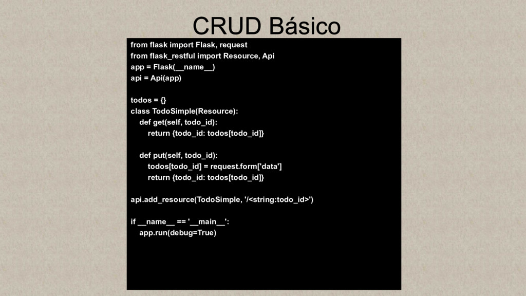 CRUD Básico from flask import Flask, request fr...