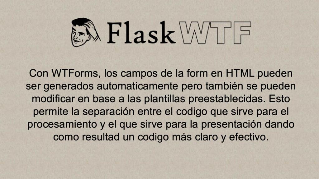Con WTForms, los campos de la form en HTML pued...