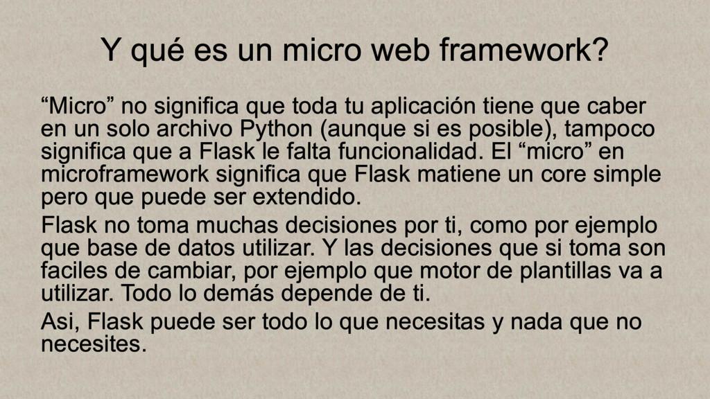 """Y qué es un micro web framework? """"Micro"""" no sig..."""