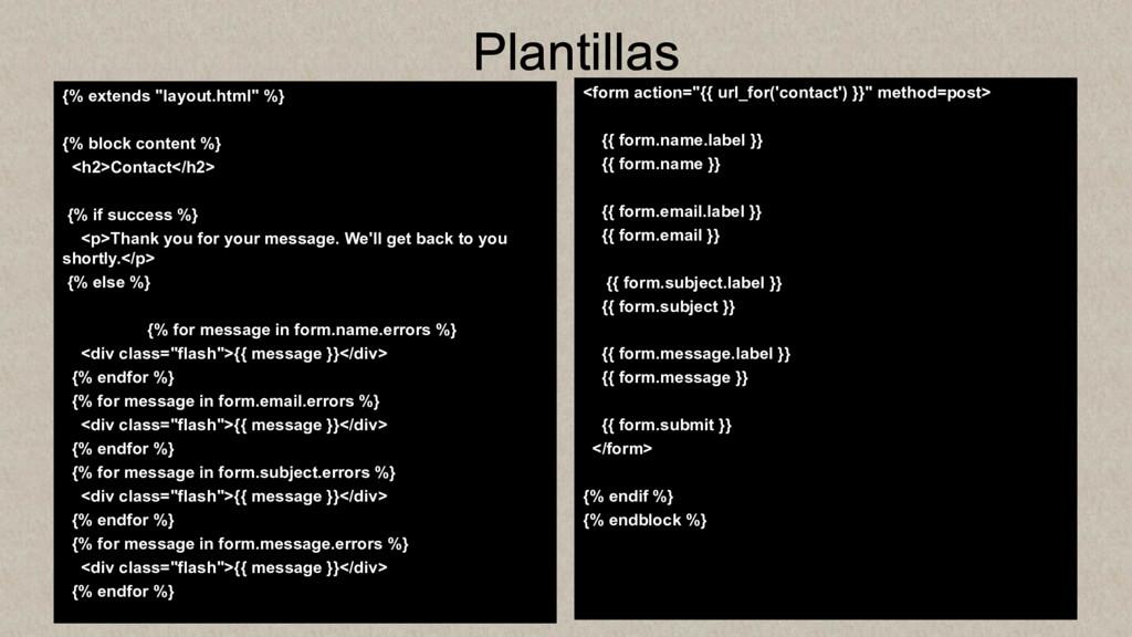 "Plantillas {% extends ""layout.html"" %} {% block..."