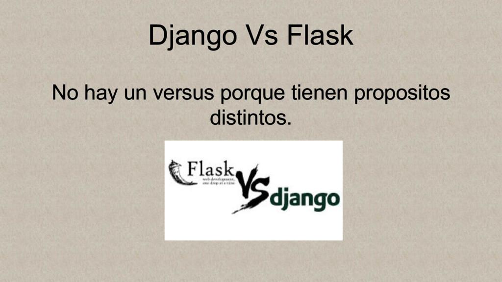Django Vs Flask No hay un versus porque tienen ...