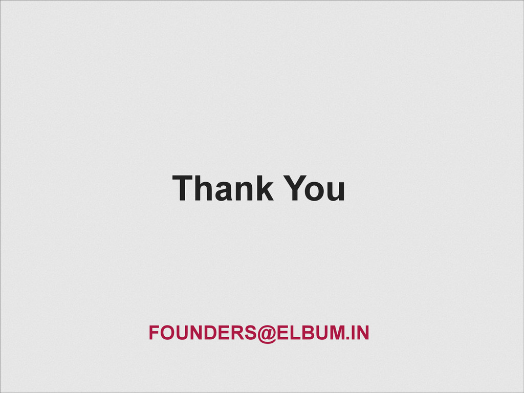 Thank You FOUNDERS@ELBUM.IN