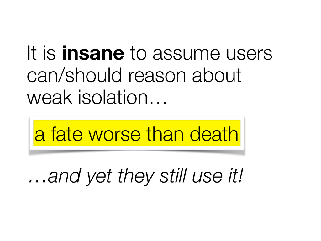 It is insane to assume users can/should reason ...
