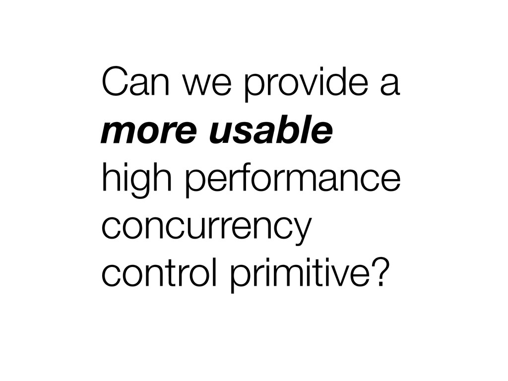 Can we provide a more usable high performance c...