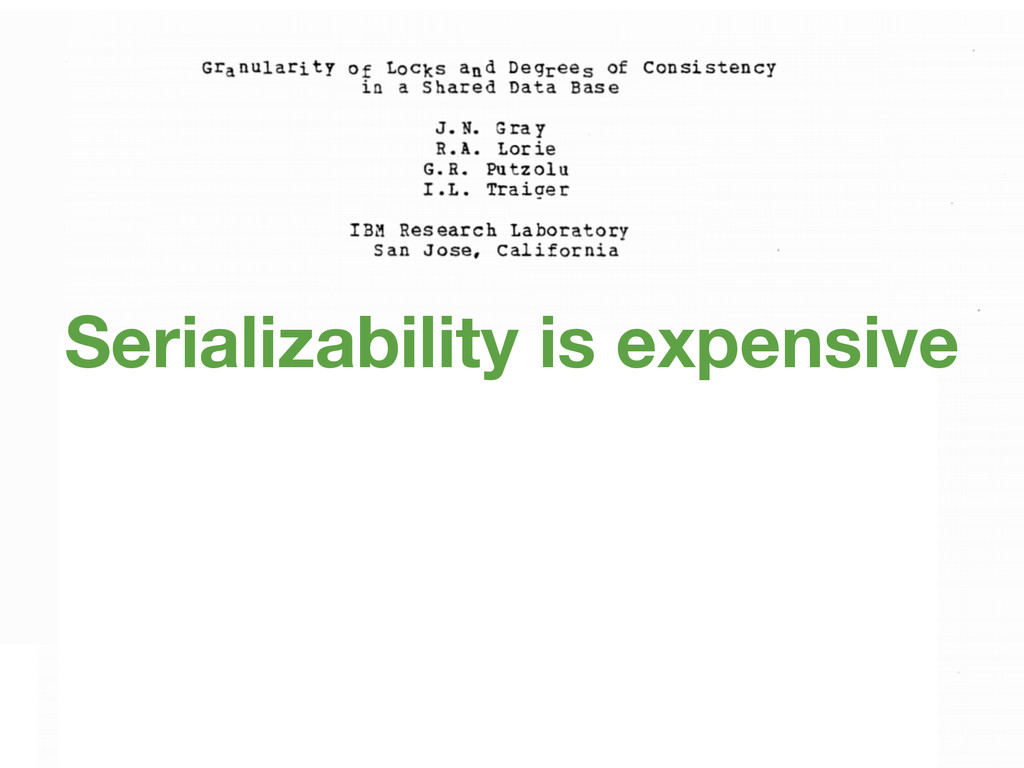 Serializability is expensive