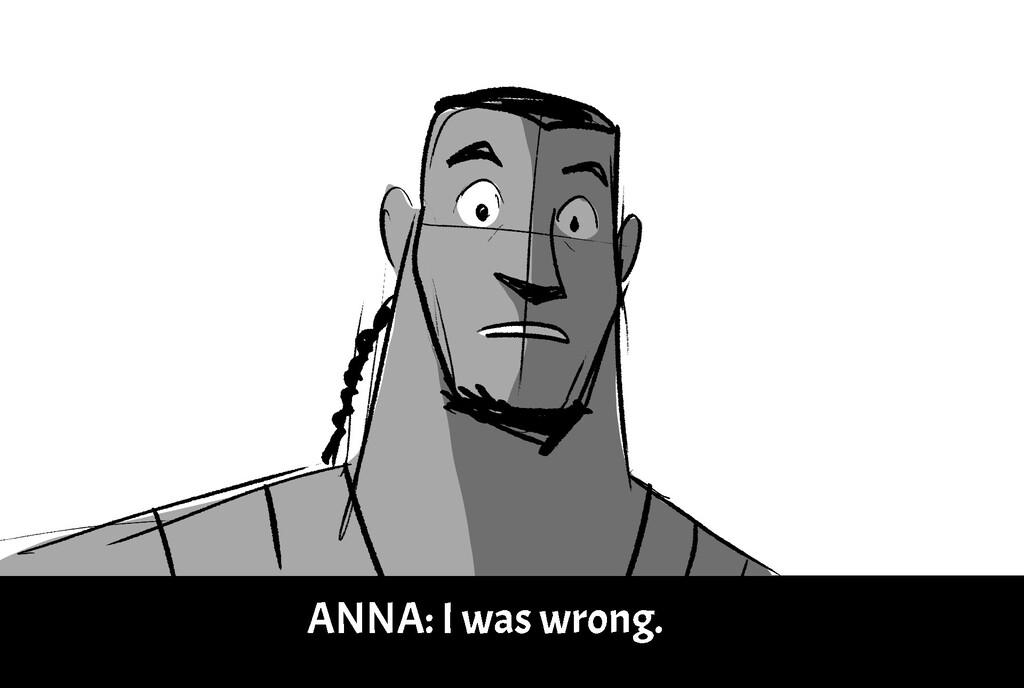 A N N A : I w a s w r o n g .