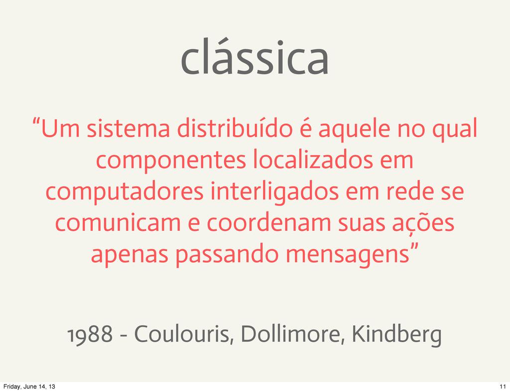 """clássica """"Um sistema distribuído é aquele no qu..."""