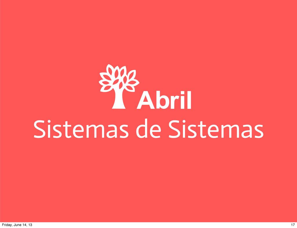 Sistemas de Sistemas 17 Friday, June 14, 13