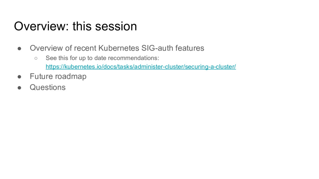 Overview: this session ● Overview of recent Kub...