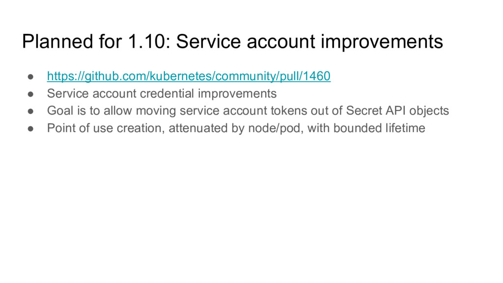 Planned for 1.10: Service account improvements ...