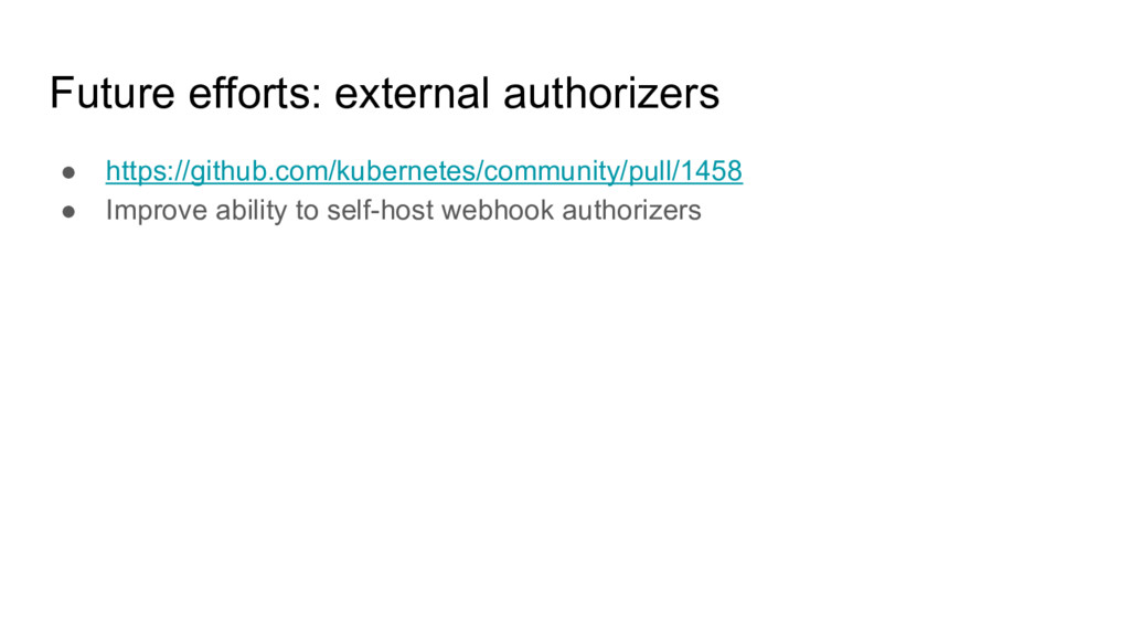 Future efforts: external authorizers ● https://...