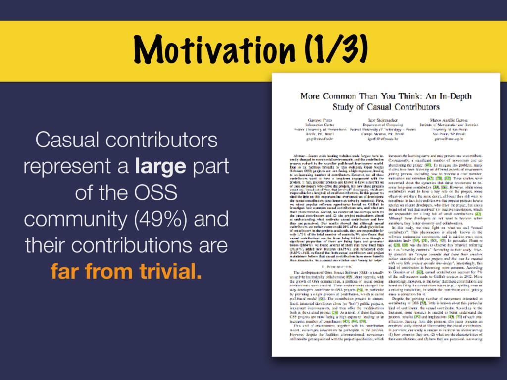 Motivation (1/3) Casual contributors represent ...