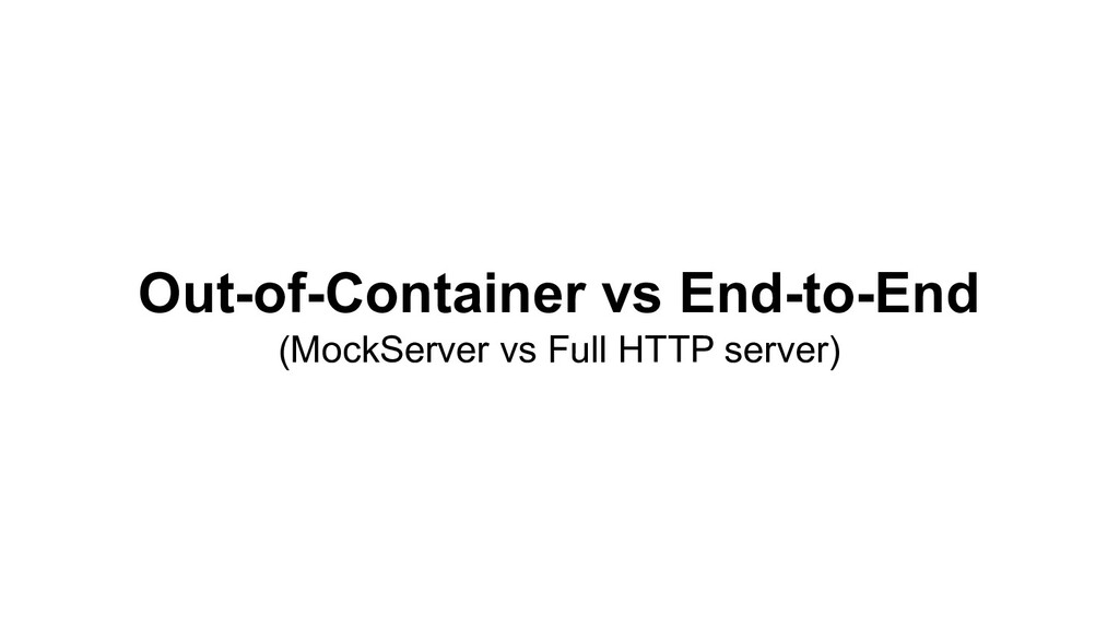 Out-of-Container vs End-to-End (MockServer vs F...