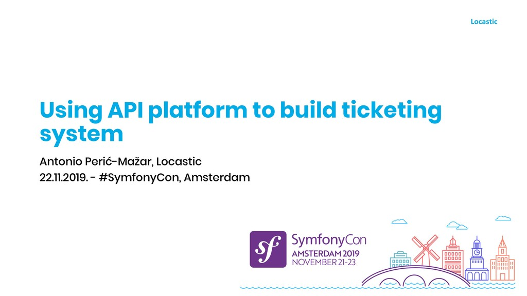 Using API platform to build ticketing system An...