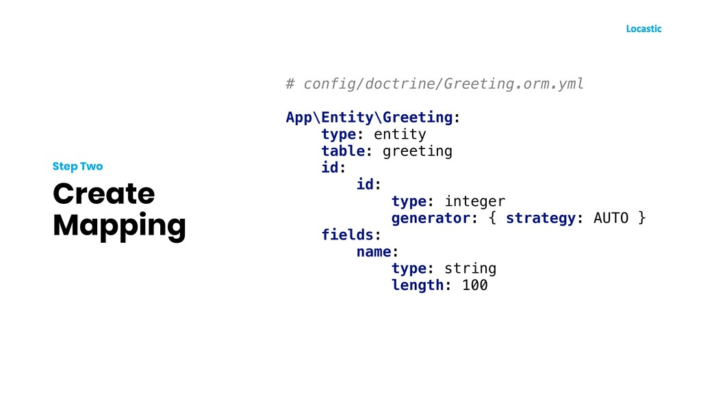 Create Mapping Step Two # config/doctrine/Greet...