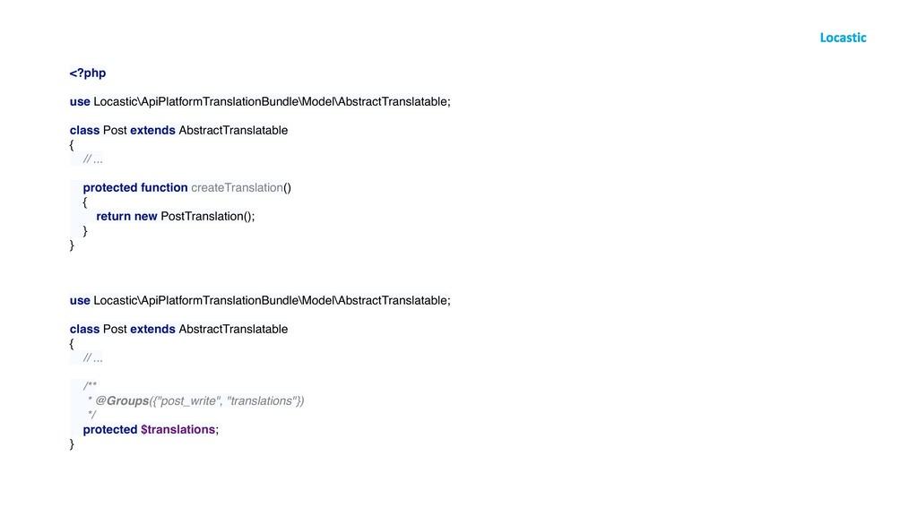 <?php use Locastic\ApiPlatformTranslationBundle...