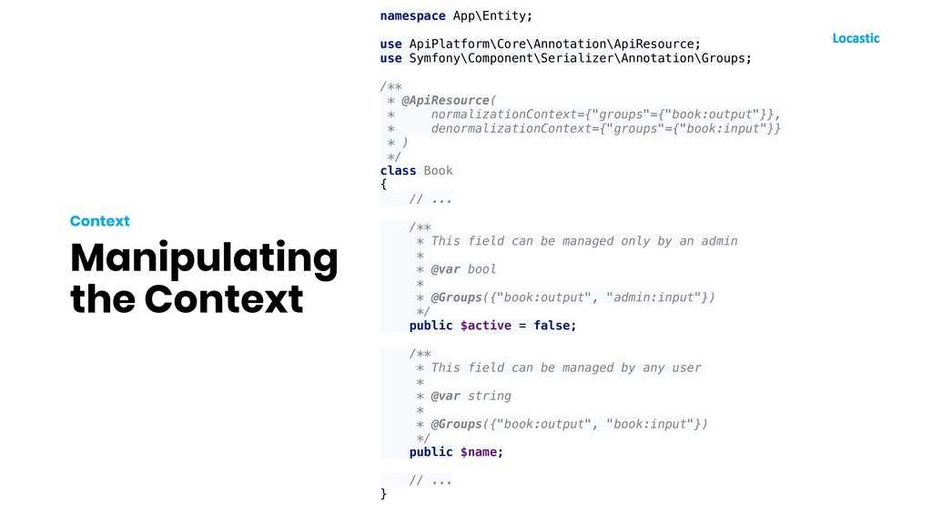 Manipulating the Context Context namespace App\...