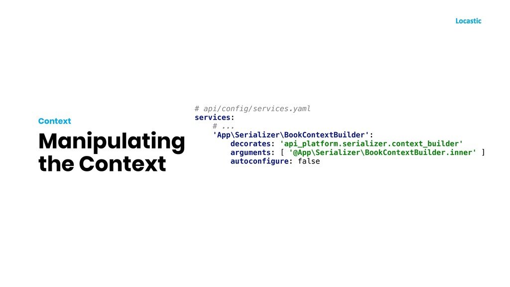 Manipulating the Context Context # api/config/s...