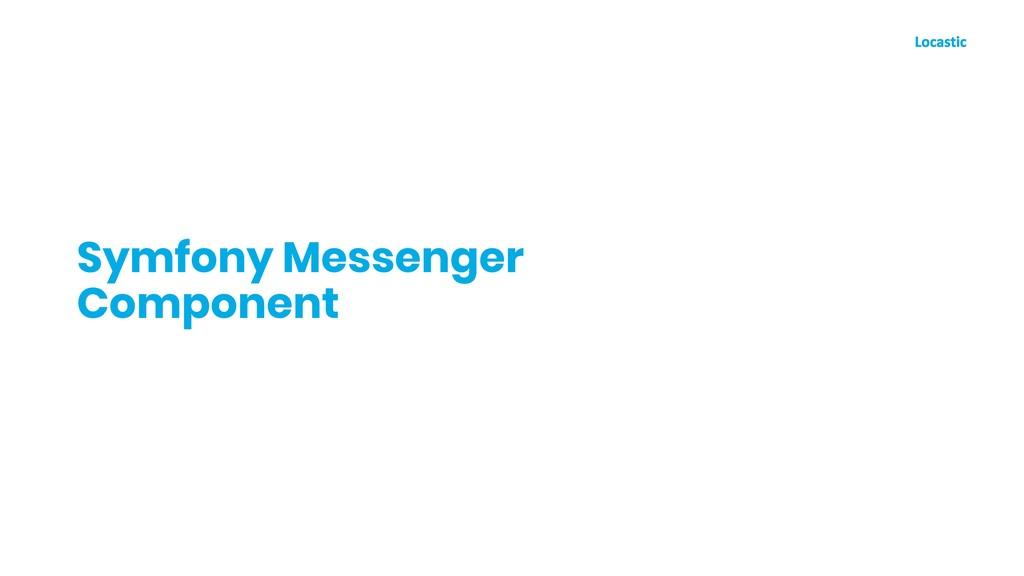Symfony Messenger Component