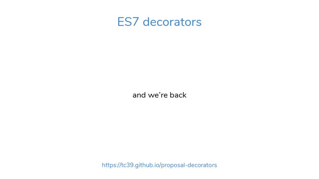ES7 decorators and we're back https://tc39.gith...