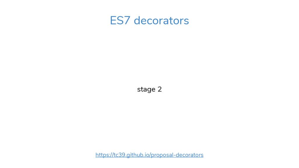 ES7 decorators stage 2 https://tc39.github.io/p...