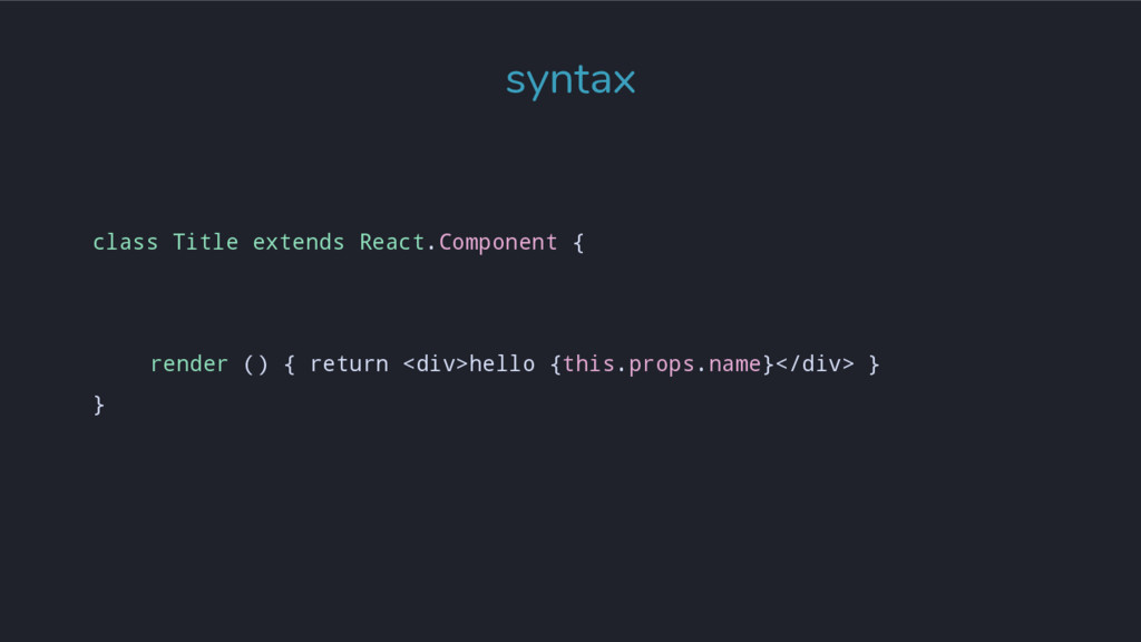 syntax class Title extends React.Component { re...