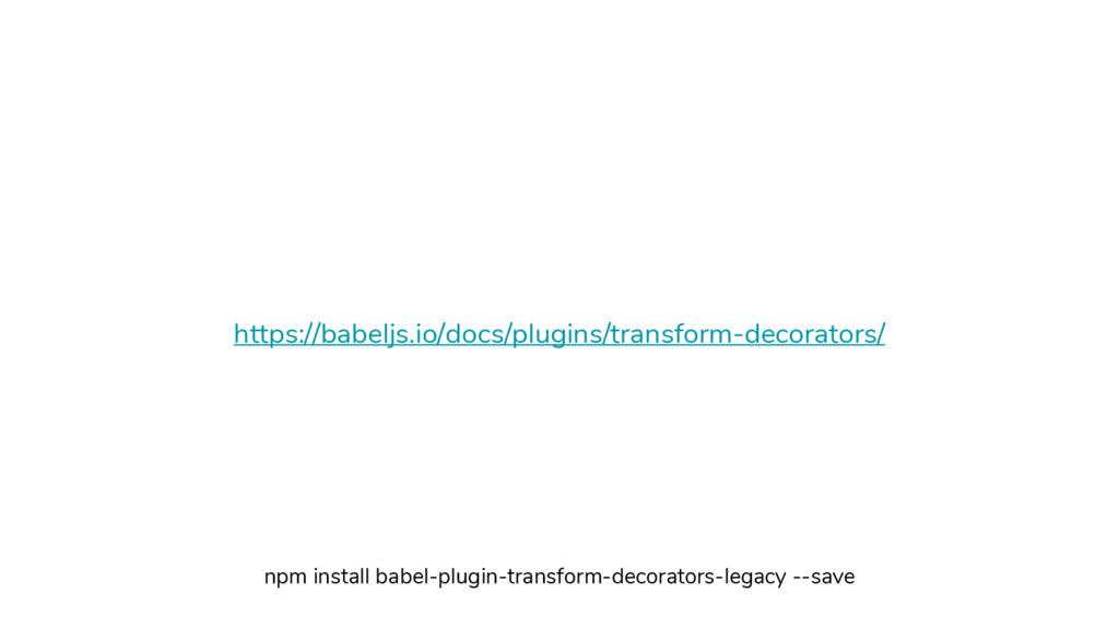 https://babeljs.io/docs/plugins/transform-decor...