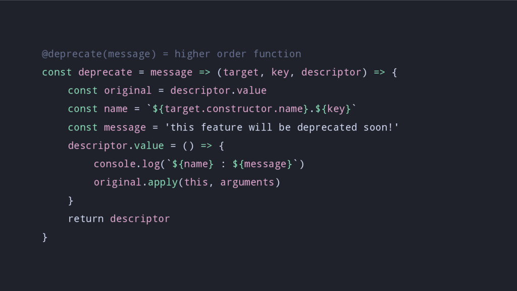 @deprecate(message) = higher order function con...