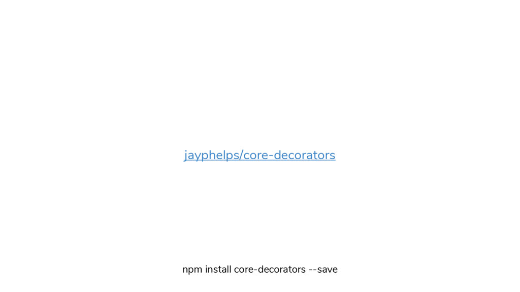 jayphelps/core-decorators npm install core-deco...