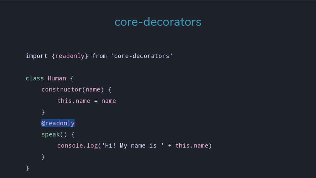 import {readonly} from 'core-decorators' class ...
