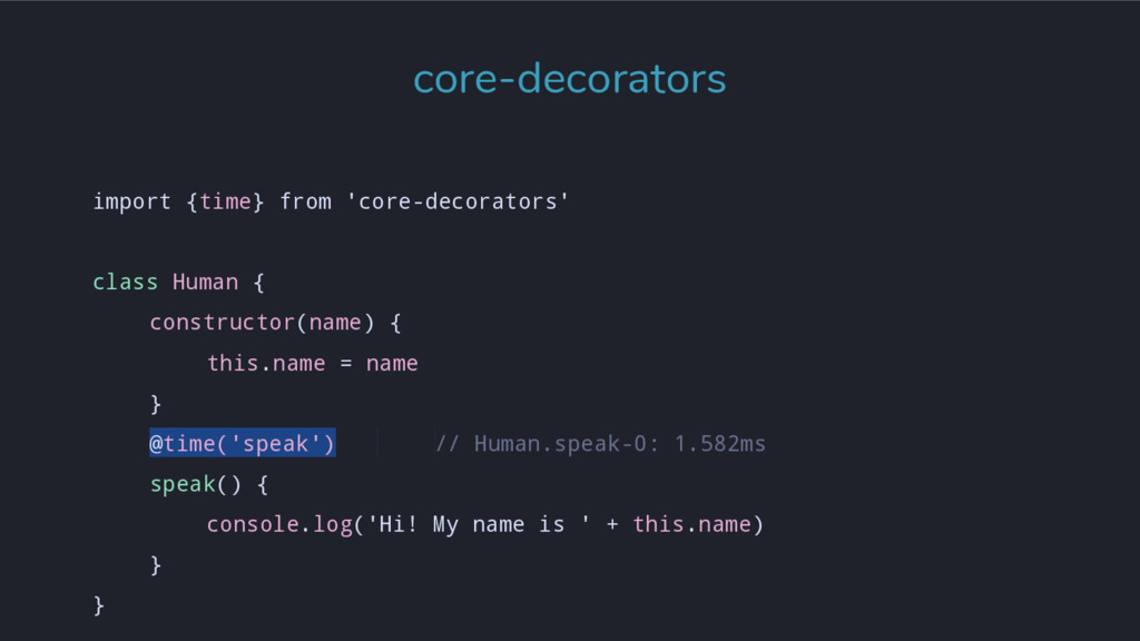 import {time} from 'core-decorators' class Huma...