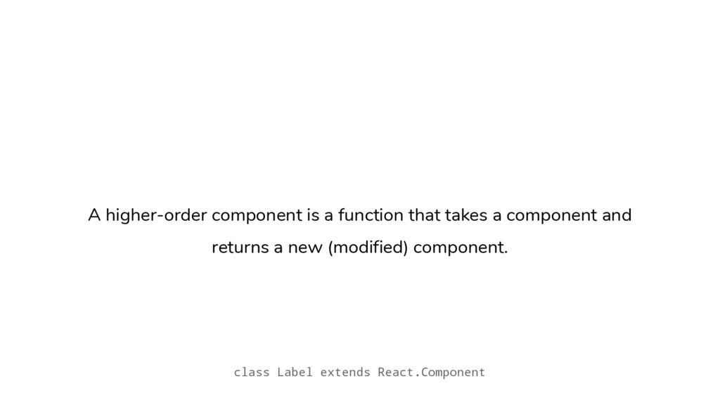 A higher-order component is a function that tak...