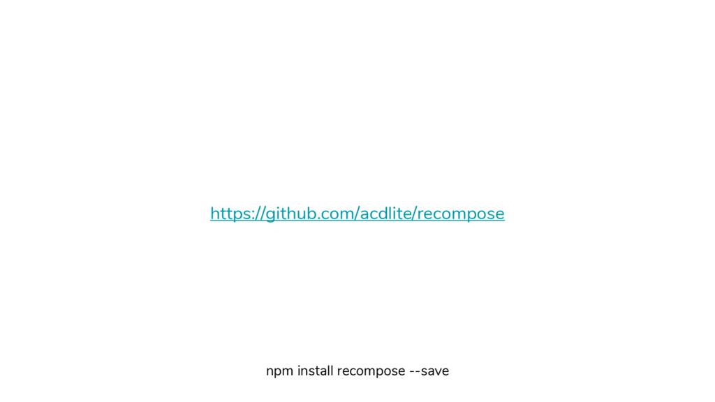 https://github.com/acdlite/recompose npm instal...