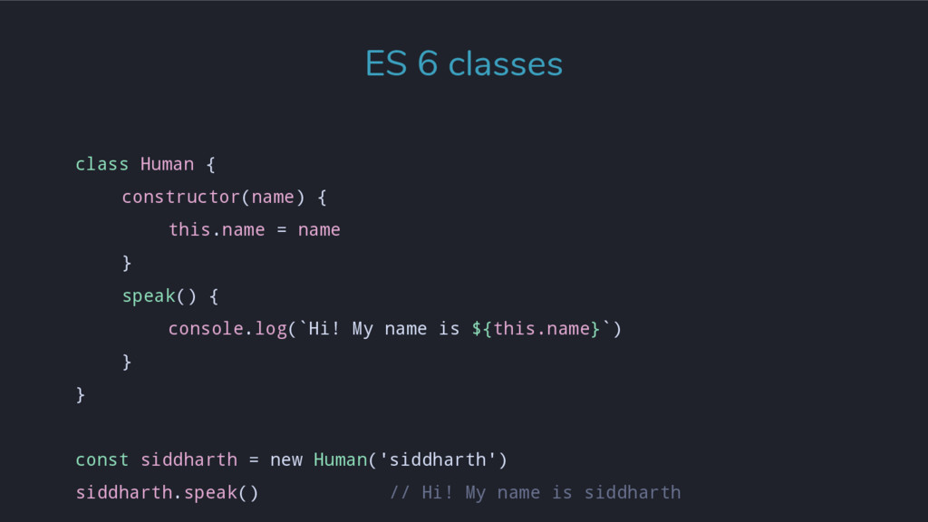 class Human { constructor(name) { this.name = n...