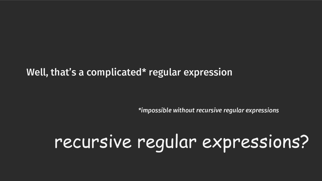 Well, that's a complicated* regular expression ...
