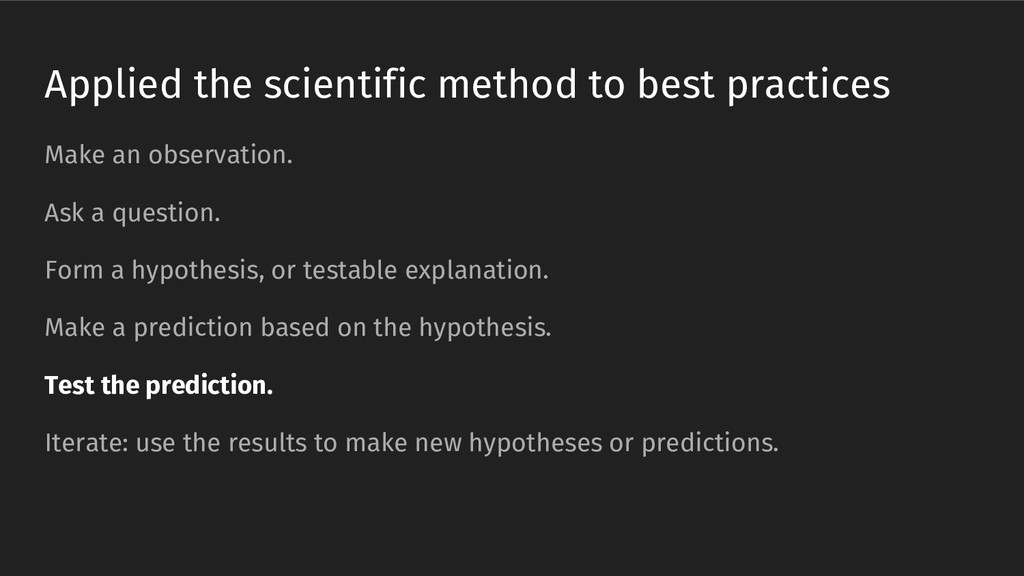 Applied the scientific method to best practices...