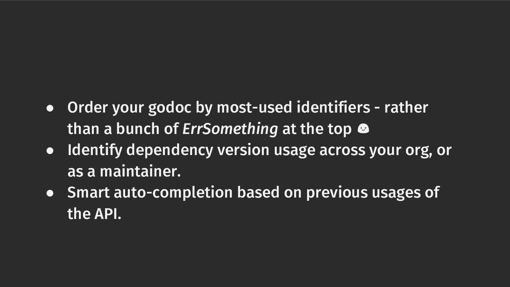 ● Order your godoc by most-used identifiers - r...